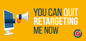 Image: You can quit retargeting me
